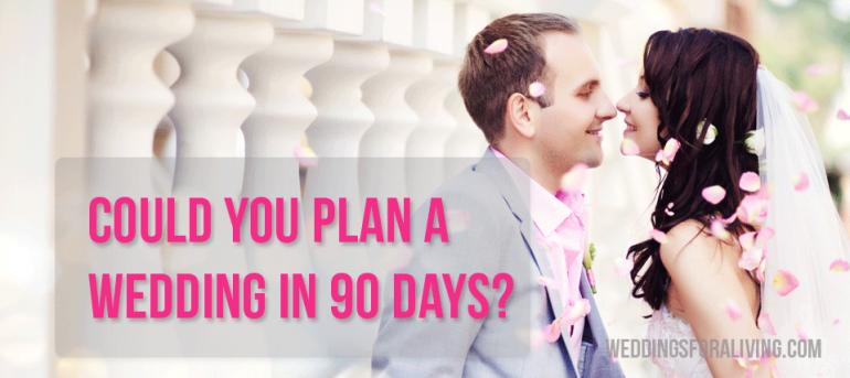Wedding in 90 days