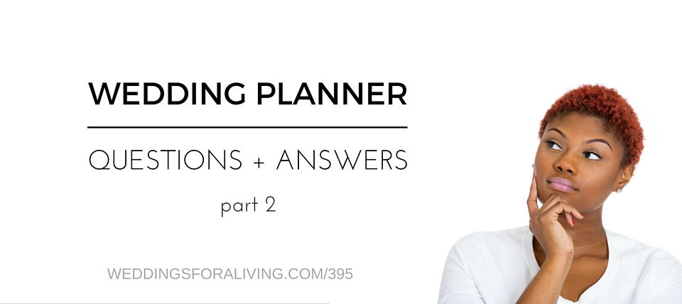 More Of Your Wedding Planner Questions, Answered  – WFAL395