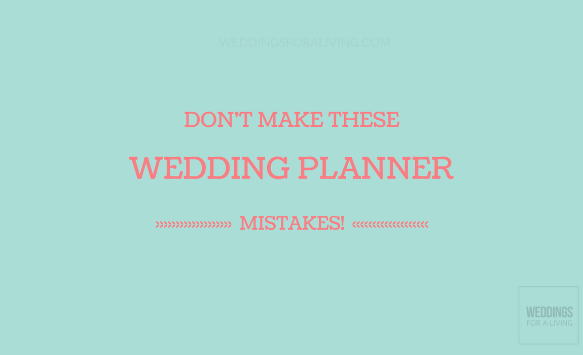 Please Don't Make These Newbie Wedding Planner Mistakes! – WFAL397